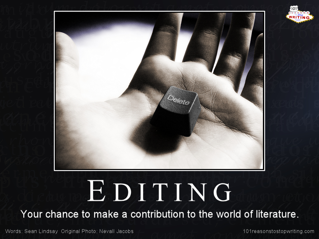 "edit your own essay 153 quotes have been tagged as editing:  ""i've found the best way to revise your own work is to pretend that somebody  ""edit your manuscript until your."